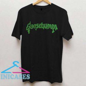 Goosebumps T Shirt