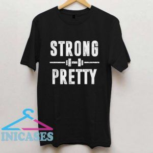 Gym Strong and Pretty T Shirt
