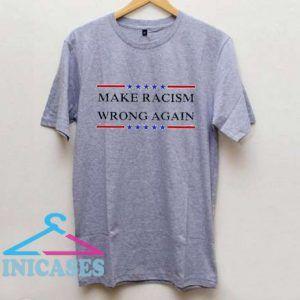 Make Racism Wrong Again America T Shirt