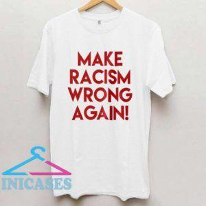 Make Racism Wrong Again USA T Shirt