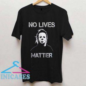 No Lives Matter Michael Myers Shirt Halloween T Shirt