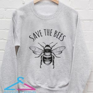 Save The Bees Sweatshirt Men And Women