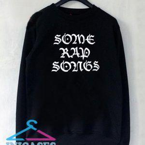 Some Rap Songs Sweatshirt Men And Women