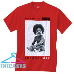 The Notorious BIG Ready To Die T Shirt