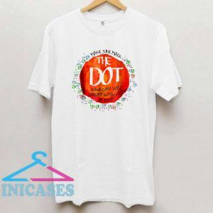 The Dot Day Make Your Mark T Shirt