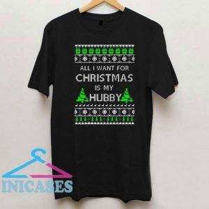 All I Want For Christmas Is My Hubby T Shirt