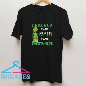 Custom Name Grinch I Will Be A Name Here Or There Christmas T Shirt