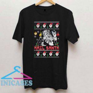 Hail Santa Christmas T Shirt