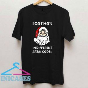 I Got Ho's In Different Areas Codes Christmas 2020 T Shirt