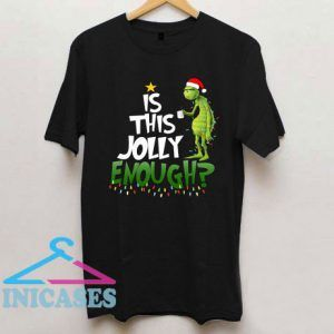 Is This Jolly Enough T Shirt