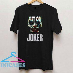 JOAQUIN PHOENIX JOKER 2019 PUT ON A HAPPY FACET Shirt