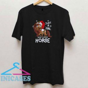 Just a Girl Who Loves Horse T Shirt