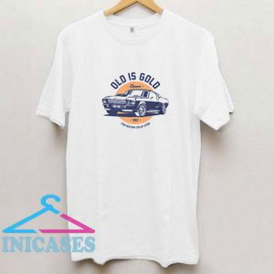 Old is Gold T Shirt