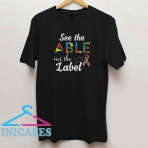 See the Able Not The Label Cute Autism Awareness T Shirt