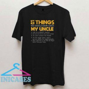 5 Things You Should Know About My Uncle T Shirt