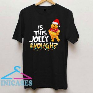 Winnie The Pooh Is This Jolly Enough Christmas T Shirt