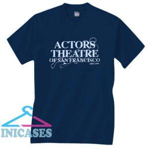 Actors Theatre of San Francisco T Shirt