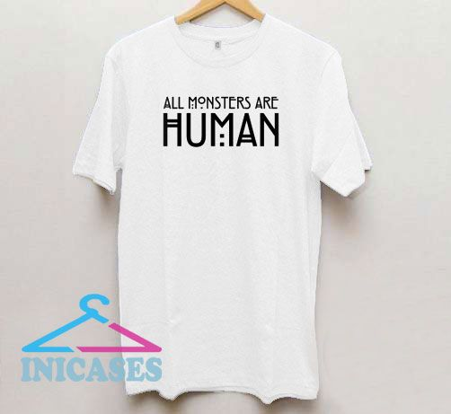 All Monsters Are Human Women T Shirt