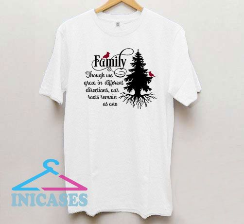 Family Like Branches On A Tree T Shirt