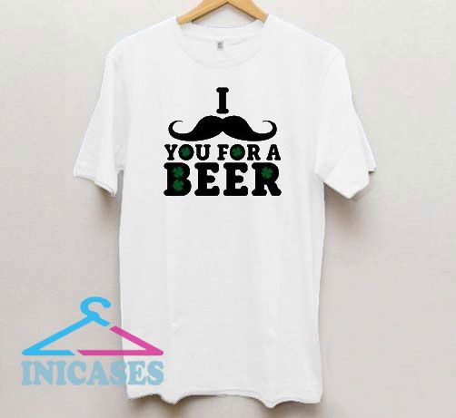 I Moustache You For A Beer T Shirt