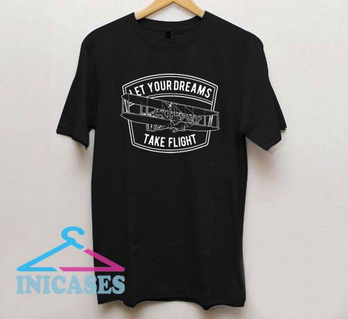 Let Your Dreams Take Flight Graphic T Shirt
