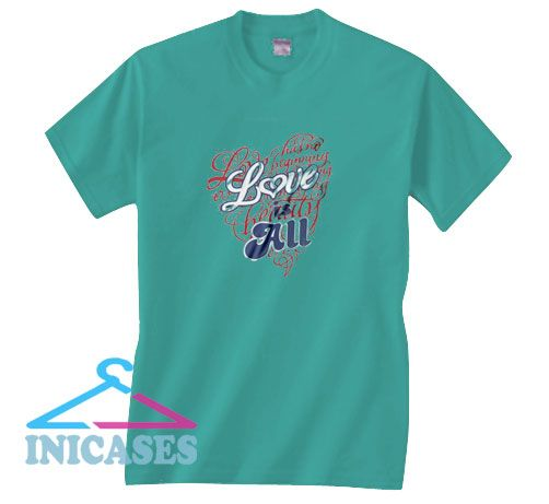 Love Is All T Shirt