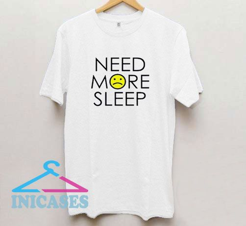 Need More Sleep Womens T Shirt
