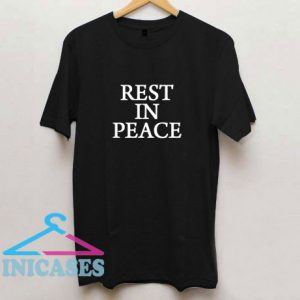 Rest In Peace T Shirt