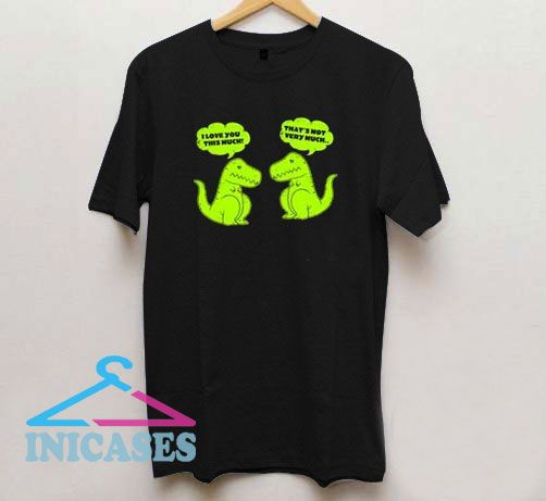 Trex Loving T Shirt