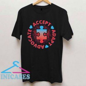 Accept, Adapt, Advocate,Autism Awareness T Shirt