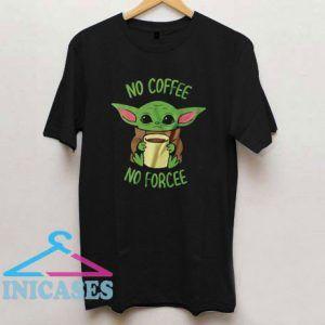 Baby Yoda No Coffee No Forcee Cutting File T Shirt