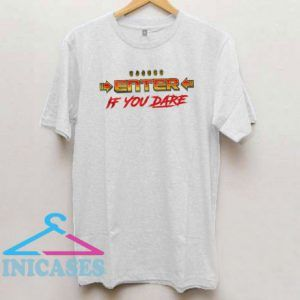 Enter If You Dare T Shirt