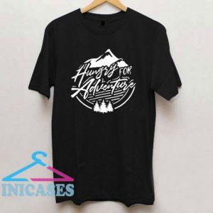 Hungry For Adventure T Shirt