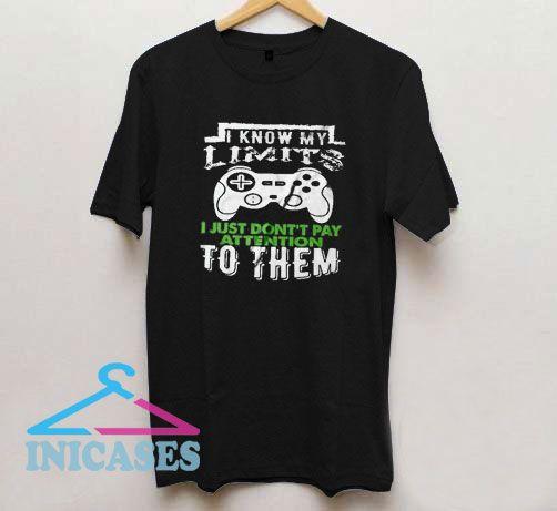 I Know My Limits T Shirt