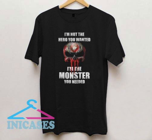 I'm Not The Hero You Wanted T Shirt