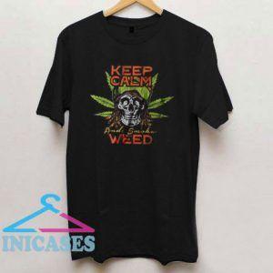 Keep Calm And Smoke Weed T Shirt