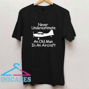 Never Underestimate Quote T Shirt