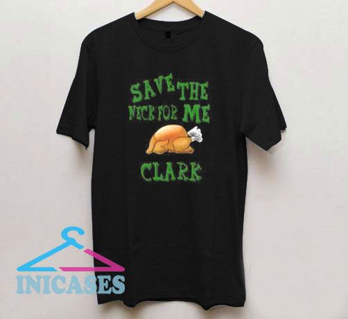 Save The Neck For Me T Shirt