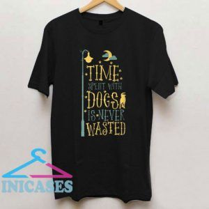 Time Spent With Dogs T Shirt