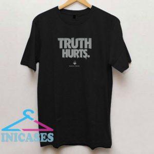 Truth Hurts T Shirt