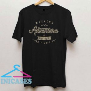 Weekend Adventure T Shirt