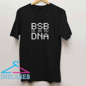 Bsb Is In My Dna T Shirt