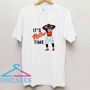 Its Miller Time Denver Broncos T Shirt