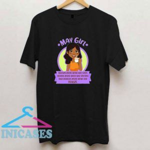 May Birthday Girl Knows More Than You Realize T Shirt