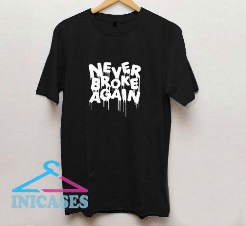 Never Broke Drip T Shirt