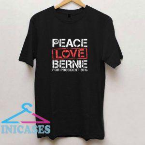 Peace Love Bernie T Shirt