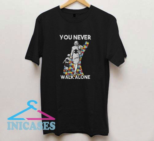 You Never Walk Alone Autism Mom T Shirt