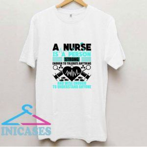 A Nurse Is A Person Strong T Shirt