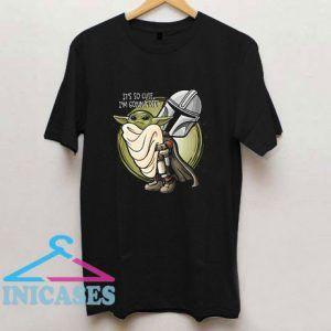 Baby Yoda Its So Cute T Shirt