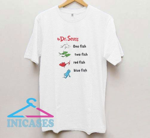Dr Seuss One Fish Two Fish T Shirt